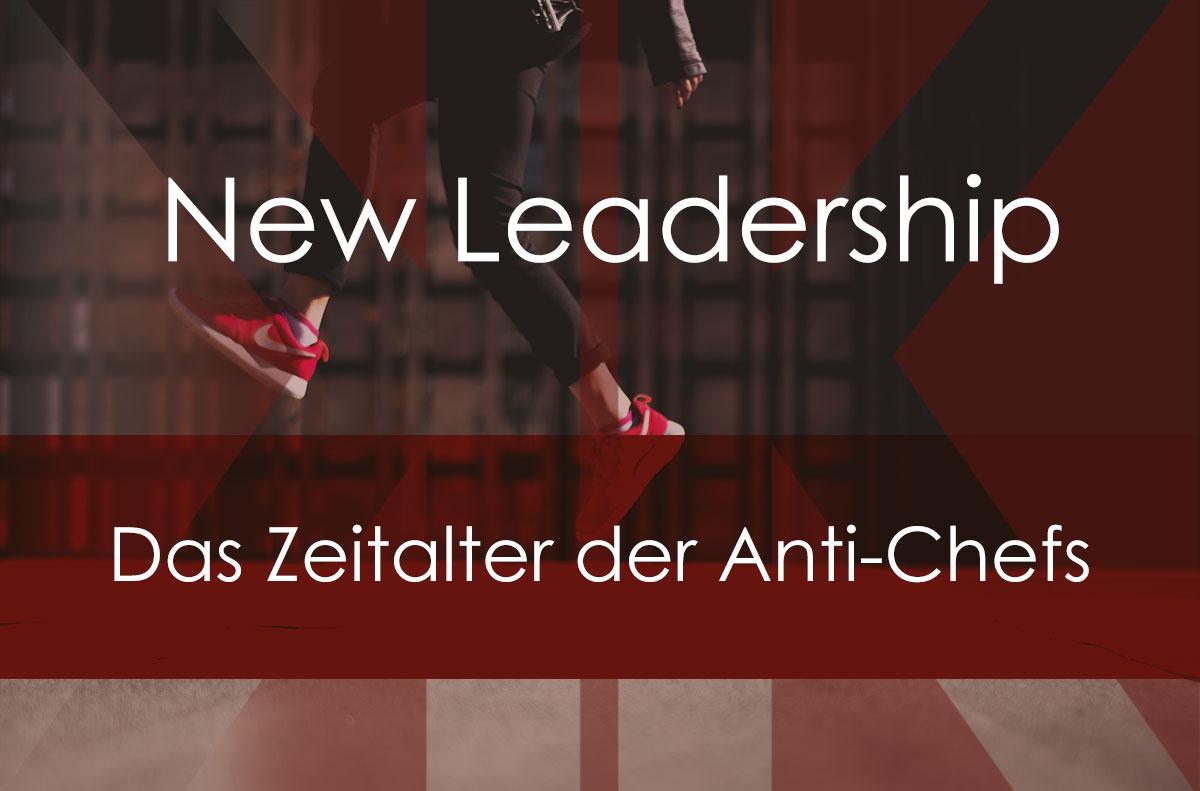 New Leadership: Das Zeitalter der Anti-Chefs