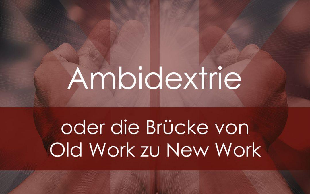 Ambidextrie Brücke New Work