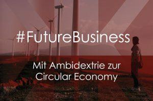Mit Ambidextrie zur Circular Economy