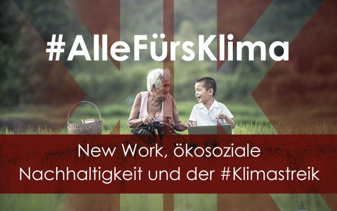 New Work, ökosoziale Nachhaltigkeit und der #Klimastreik