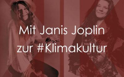 Mit Janis Joplin zur Klimakultur