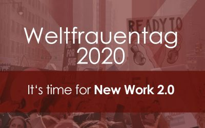 Weltfrauentag 2020 – It's time for New Work 2.0